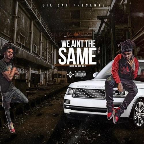 Lil Zay – We Ain't The Same