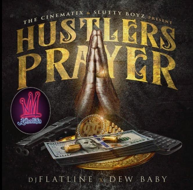 DJ Flatline Feat. Dew Baby – Hustler's Prayer