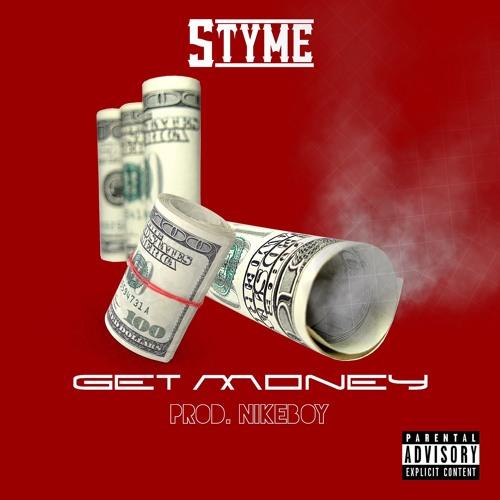 Styme – Get Money