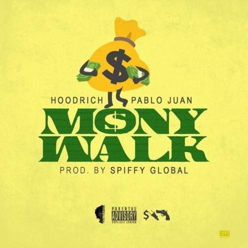 "Hoodrich Pablo Juan – ""Mony Walk"""