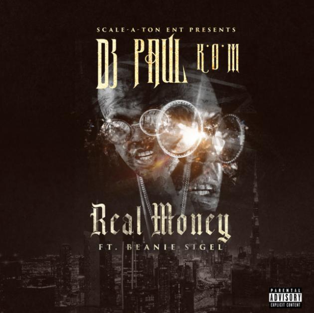 "DJ Paul Feat. Beanie Sigel – ""Real Money"""