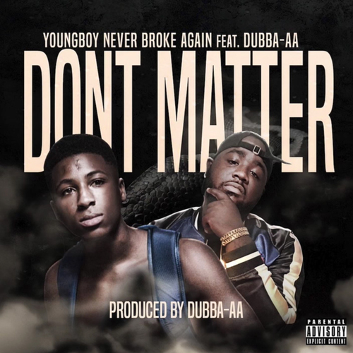 NBA YoungBoy Feat. Dubba-AA – Don't Matter