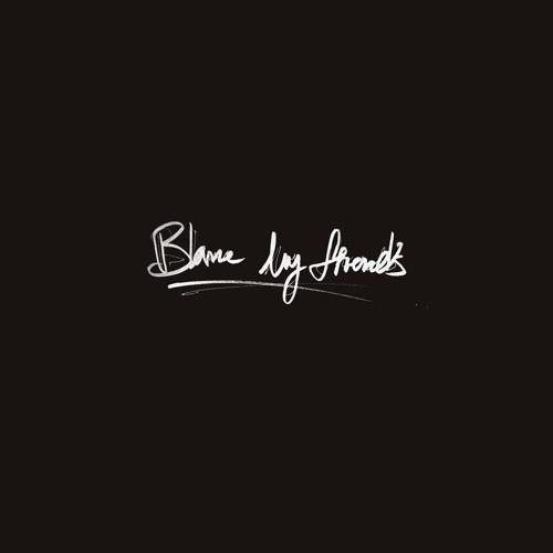 Jay IDK – Blame My Friends
