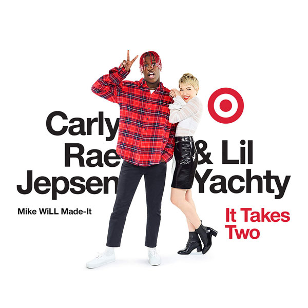 Lil Yachty, Carly Rae Jepsen & Mike WiLL Made-It – It Takes Two