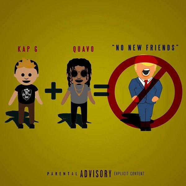 Kap G Feat. Quavo – No New Friends