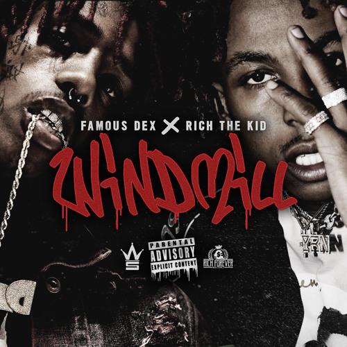 Famous Dex & Rich The Kid – Windmill