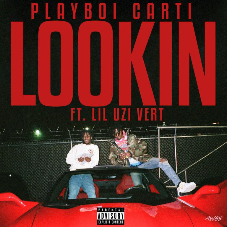 Playboi Carti Feat. Lil Uzi Vert – Lookin