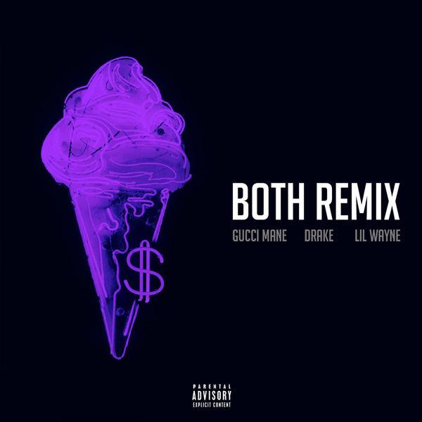 Gucci Mane Feat. Drake & Lil' Wayne – Both (Remix)