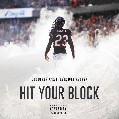 3ohBlack Feat. Bankroll Marky – Hit Your Block
