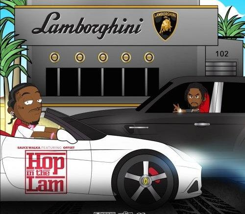 Sauce Walka Feat. Offset – Hop In The Lam
