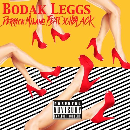 Derrick Milano Feat. 3ohBlack – Bodak Leggs