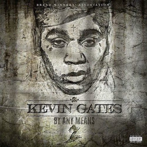 Kevin Gates – By Any Means 2 (Stream)