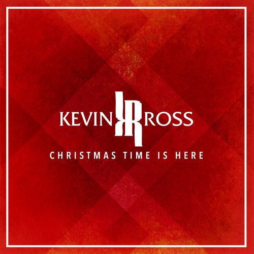 Kevin Ross – Christmas Time Is Here
