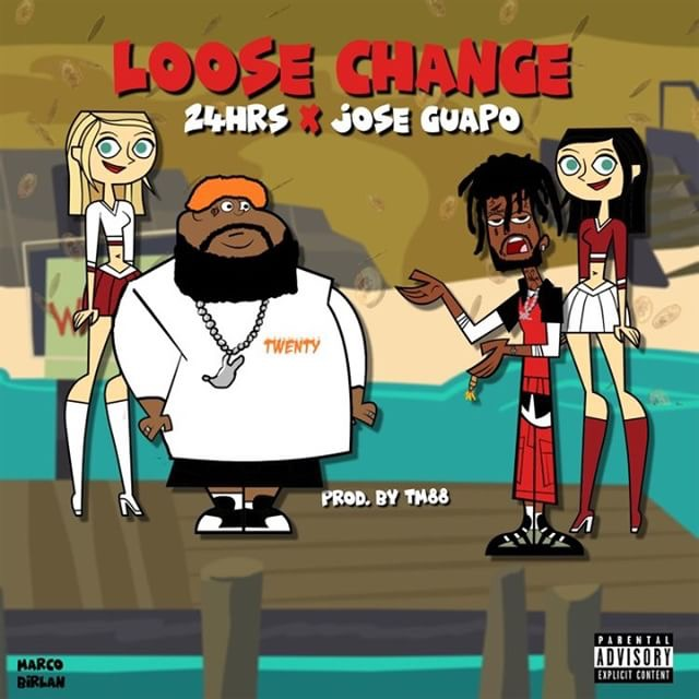 "24hrs & Jose Guapo ""Loose Change"""