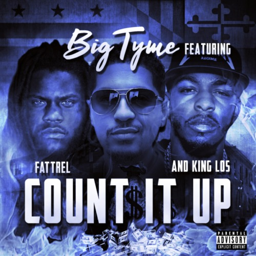 "Big Tyme Feat. Fat Trel & King Los – ""Count It Up"""