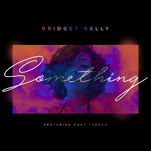 "Chaz French Joins Bridget Kelly for ""Something"""