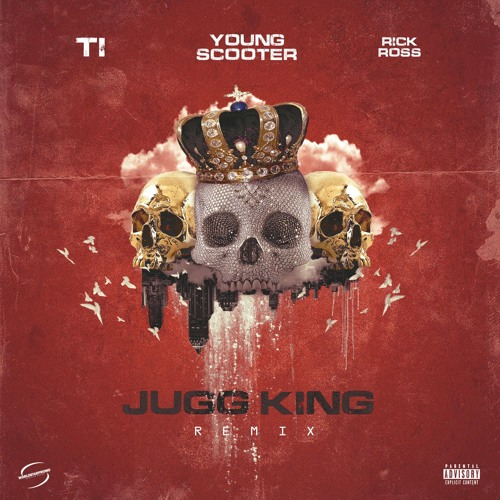 "Young Scooter Feat. Rick Ross & T.I. – ""Jugg King (Remix)"""