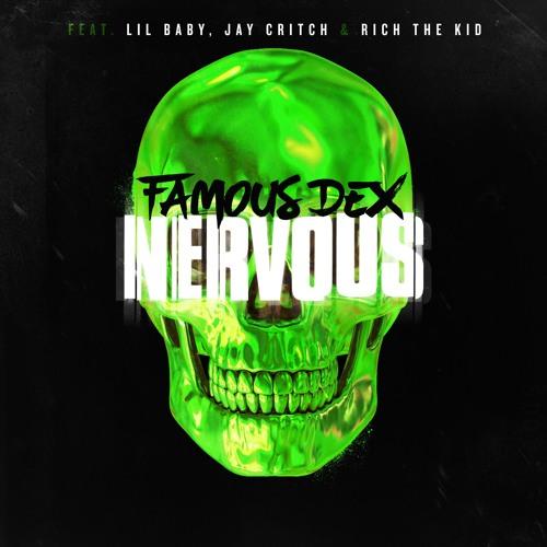 "Famous Dex Feat. Lil Baby, Rich the Kid & Jay Critch – ""Nervous"""
