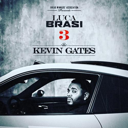 "Kevin Gates – ""Luca Brasi 3"" (Stream)"