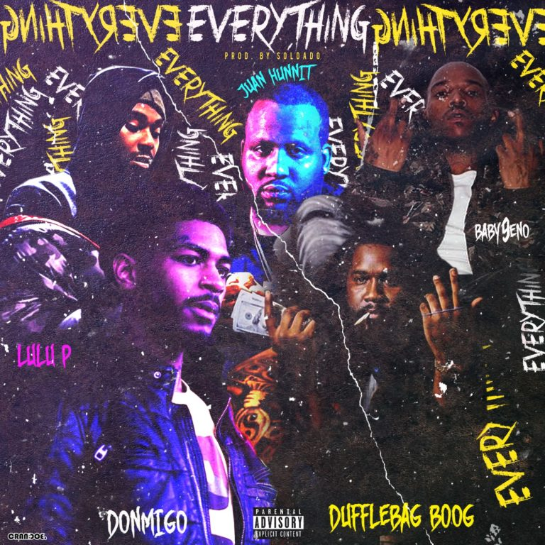 "Baby 9eno Feat. Don Migo, Lulu P, DuffleBag Boog & JuanHunnit – ""Everything"""