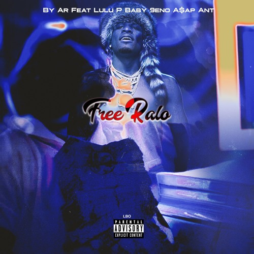 "AR Feat. Baby 9eno, LuLu P and A$AP Ant – ""Free Ralo"""
