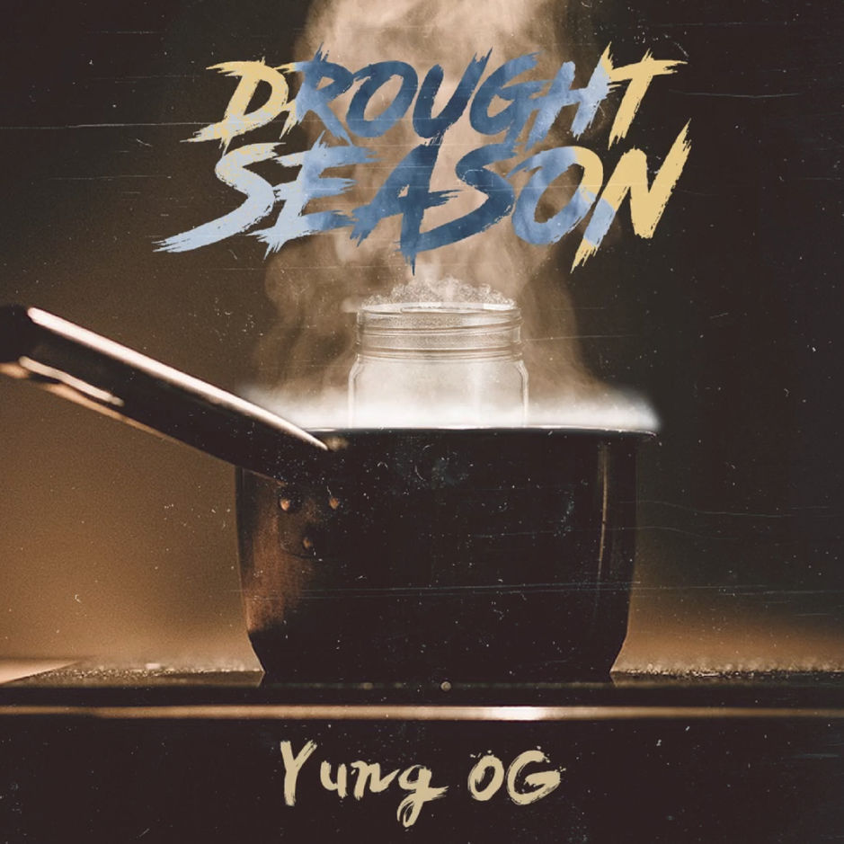 Yung OG Drops New EP, 'Drought Season'