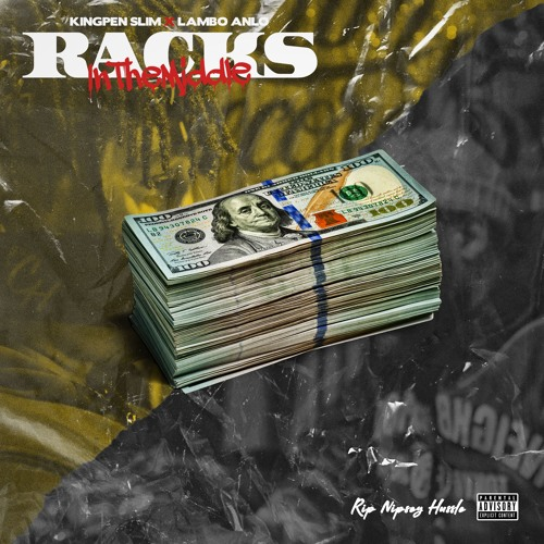 Kingpen Slim Feat. Lambo Anlo – Racks In The Middle (Freestyle)""