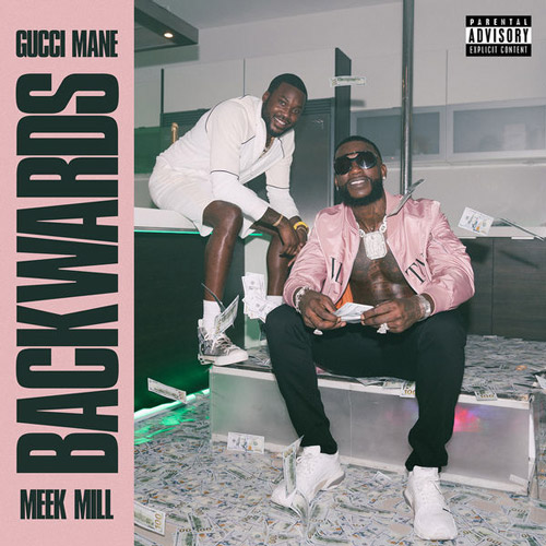 "Gucci Mane Feat. Meek Mill – ""Backwards"""