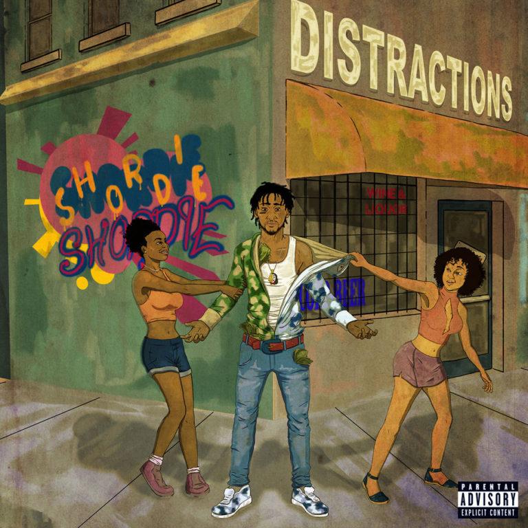 """Shordie Shordie – """"Distractions"""""""