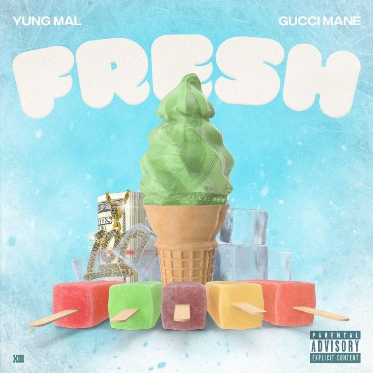 """Yung Mal & Gucci Mane – """"Fresh"""""""
