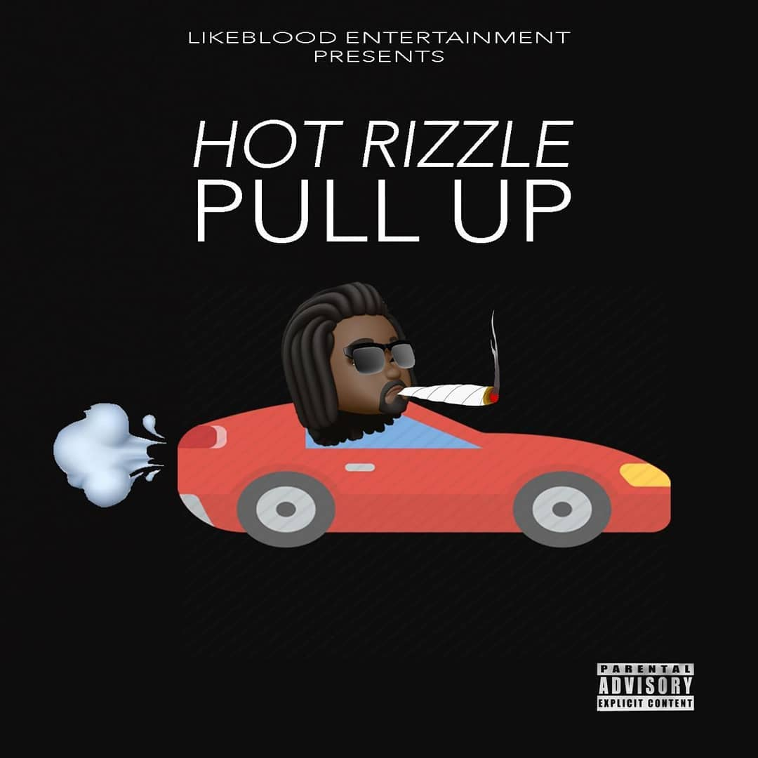 "Hot Rizzle – ""Pull Up"""