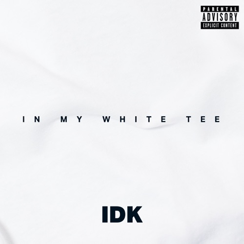"""IDK – """"In My White Tee"""" (Video)"""