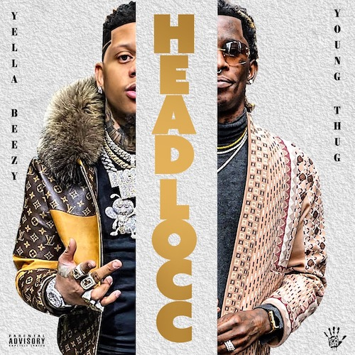 "Yella Beezy Feat. Young Thug – ""Headlocc"""