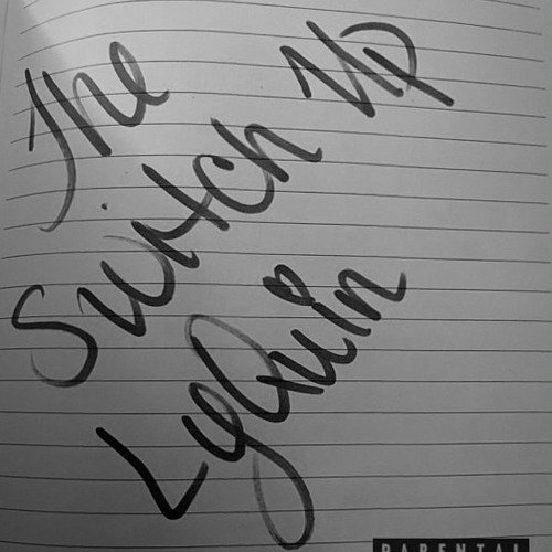"""LyQuin – """"The Switch Up"""""""