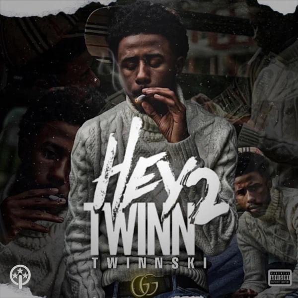 Twinnski – 'Hey Twinn 2' (Stream)