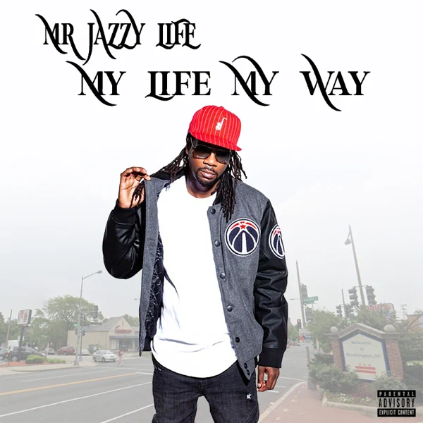 Mr Jazzy Life – 'My Life My Way' (Stream)
